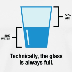 Strictly speaking, the glass is always full. Bags & Backpacks - Men's Premium T-Shirt