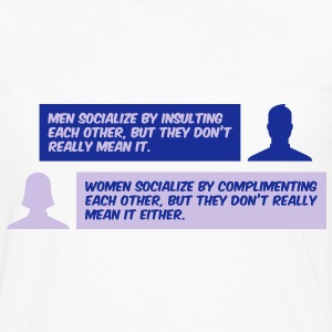 Men and women are not serious. T-Shirts - Men's Premium Longsleeve Shirt