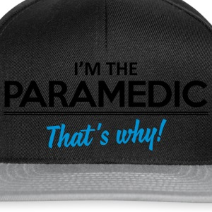 I'm the paramedic - That's why Shirts - Snapback Cap