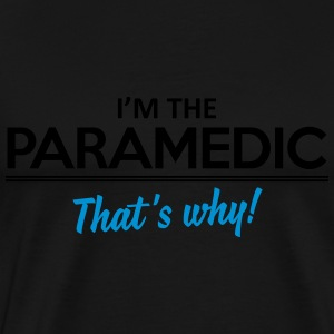 I'm the paramedic - That's why Sports wear - Men's Premium T-Shirt