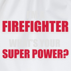 I'm a firefighter. What's your superpower T-shirts - Gymtas