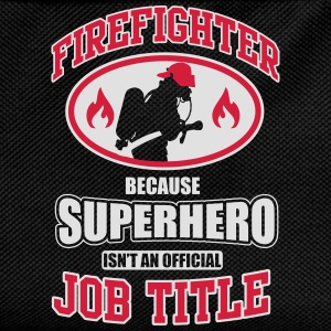 Firefighter. Because superhero isn't a job title T-shirts - Rugzak voor kinderen