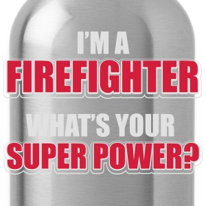 I'm a firefighter. What's your superpower T-Shirts - Water Bottle