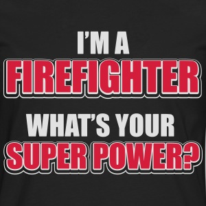 I'm a firefighter. What's your superpower T-Shirts - Men's Premium Longsleeve Shirt