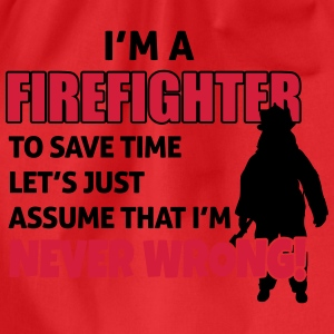 Firefighters are never wrong T-shirts - Gymtas