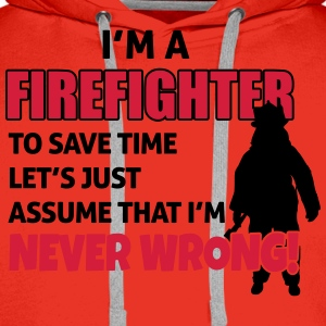 Firefighters are never wrong Tank topy - Bluza męska Premium z kapturem