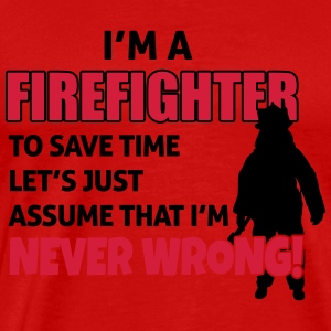 Firefighters are never wrong Débardeurs - T-shirt Premium Homme