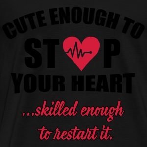 Cute enought to stop your heart - Paramedic Tops - Men's Premium T-Shirt