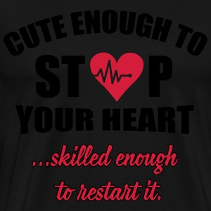 Cute enought to stop your heart - Paramedic Long sleeve shirts - Men's Premium T-Shirt