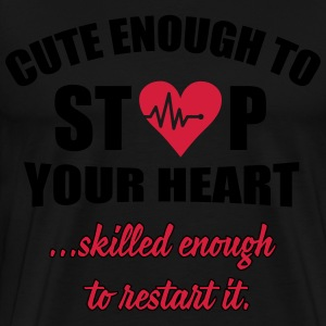 Cute enought to stop your heart - Paramedic Sweat-shirts - T-shirt Premium Homme