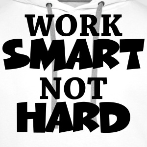 Work smart, not hard Manches longues - Sweat-shirt à capuche Premium pour hommes