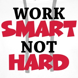 Work smart, not hard Tee shirts - Sweat-shirt à capuche Premium pour hommes