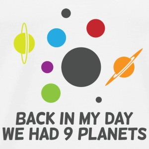 Back then we had 9 planets! Shirts - Men's Premium T-Shirt