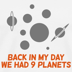 Back then we had 9 planets! Mugs & Drinkware - Men's Premium T-Shirt