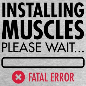 Installing Muscles (Fatal Error) T-Shirts - Men's Sweatshirt by Stanley & Stella