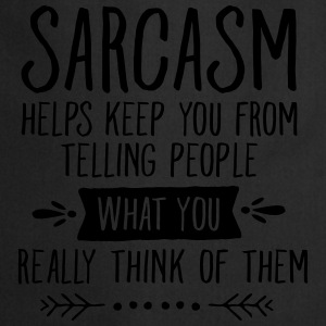 Sarcasm Helps Keep You From Telling People... T-shirts - Keukenschort