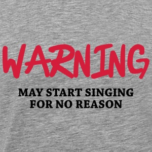 Warning - may start singing for no reason Långärmade T-shirts - Premium-T-shirt herr