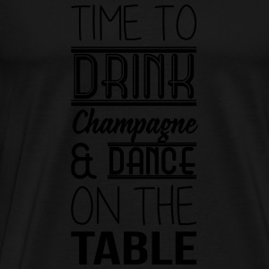 Time to drink champagne and dance on the table Sweaters - Mannen Premium T-shirt
