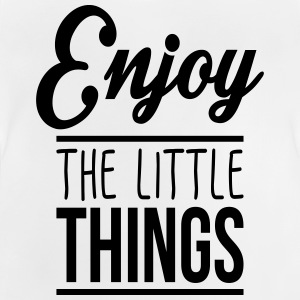 Enjoy the little things Shirts - Baby T-shirt