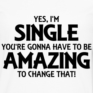 Yes, I'm single... T-Shirts - Men's Premium Longsleeve Shirt
