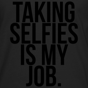 Taking selfies is my job.  T-shirts - Herre premium T-shirt med lange ærmer