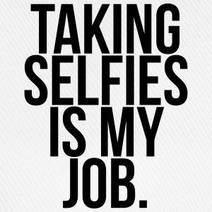 Taking selfies is my job.  T-shirts - Baseballkasket