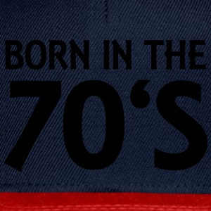 Born in the 70's Tee shirts - Casquette snapback
