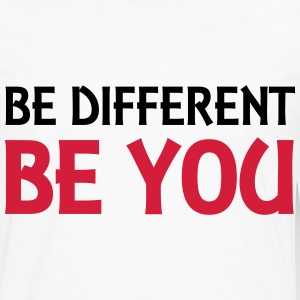 Be different - be you T-Shirts - Men's Premium Longsleeve Shirt