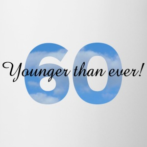 60th Birtday - Younger than ever! T-Shirts - Mug