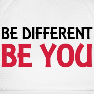Be different - be you T-Shirts - Baseball Cap