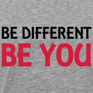 Be different - be you Hoodies & Sweatshirts - Men's Premium T-Shirt