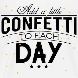 Add a little Confetti to each day Long Sleeve Shirts - Men's Premium T-Shirt