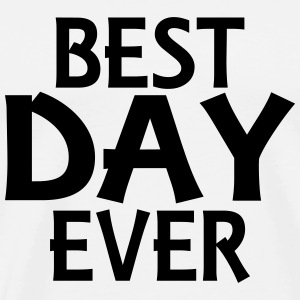 Best day ever Long sleeve shirts - Men's Premium T-Shirt