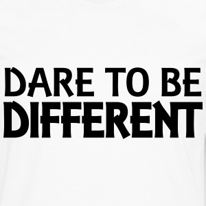 Dare to be different T-Shirts - Men's Premium Longsleeve Shirt