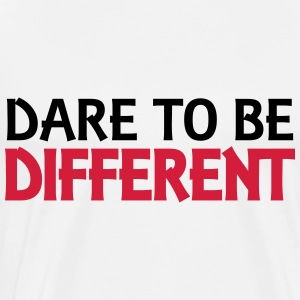 Dare to be different Tops - Men's Premium T-Shirt