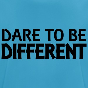 Dare to be different Tops - Men's Breathable T-Shirt
