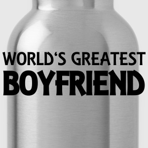 World's greatest boyfriend Magliette - Borraccia