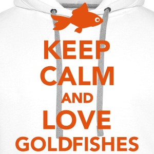 Keep calm and  love goldfishes T-Shirts - Männer Premium Hoodie