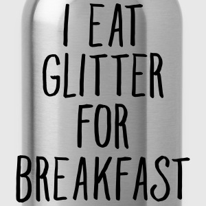 I Eat Glitter For Breakfast T-shirts - Vattenflaska
