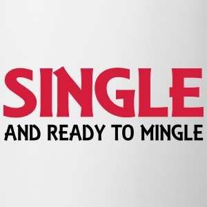 Single and ready to mingle Koszulki - Kubek
