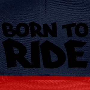 Born to ride Toppe - Snapback Cap