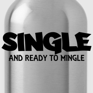 Single and ready to mingle Topy - Bidon