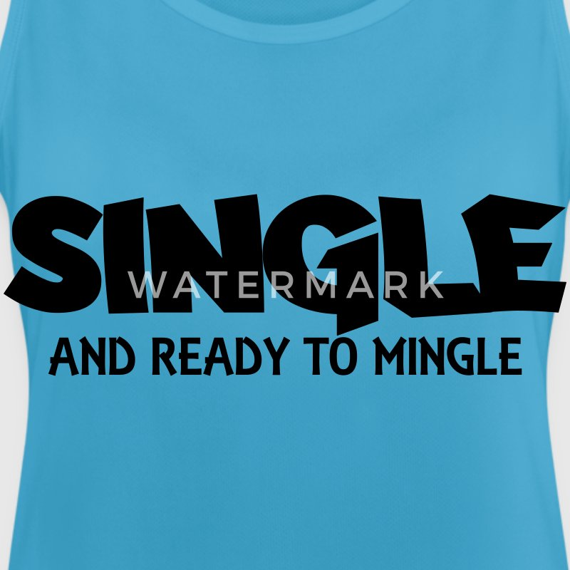 Single and ready to mingle Tops - Women's Breathable Tank Top