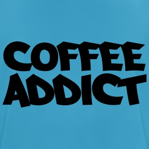 Coffee Addict Tops - Men's Breathable T-Shirt