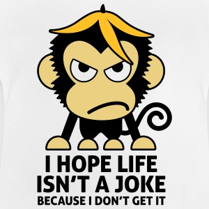 I hope life is not a joke Shirts - Baby T-Shirt
