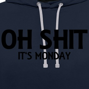 Oh Shit - It's Monday Tops - Contrast hoodie