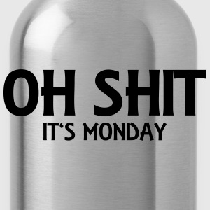 Oh Shit - It's Monday Tops - Water Bottle
