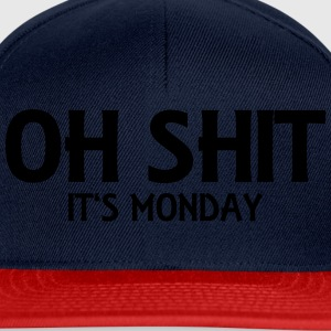 Oh Shit - It's Monday Tops - Snapback Cap