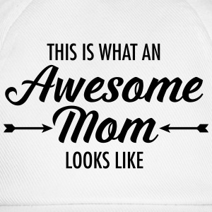 This Is What An Awesome Mom Looks Like T-shirts - Baseballcap