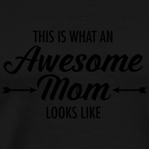 This Is What An Awesome Mom Looks Like Tanktops - Mannen Premium T-shirt